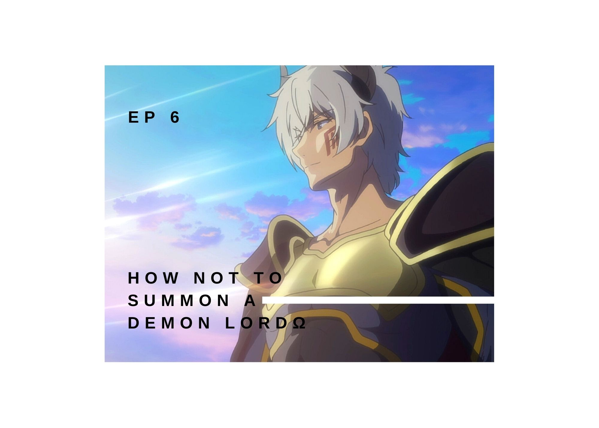 Featured image for How Not to Summon a Demon Lord Ω Ep 6 — 100 Word Anime