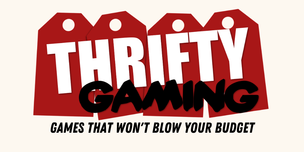 Featured image for Thrifty Gaming: Games That Won't Blow Your Budget #86