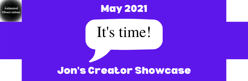Featured image for May 2021 Jon's Creator Showcase #TheJCS