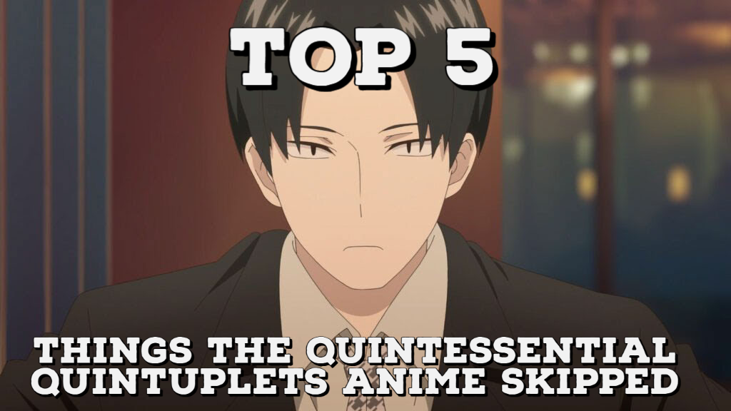 Featured image for Top 5 Things The Quintessential Quintuplets Anime Skipped