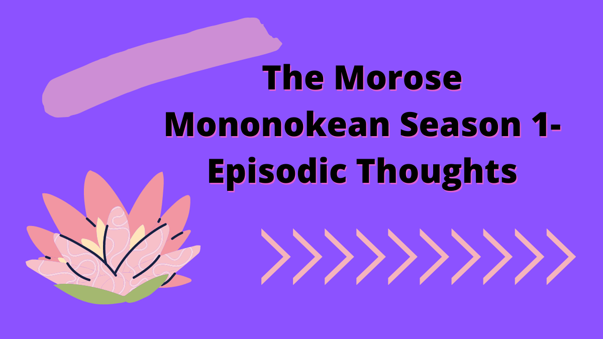 Featured image for The Morose Mononokean Season 1 – From Beginning To End A Viewer's Journey