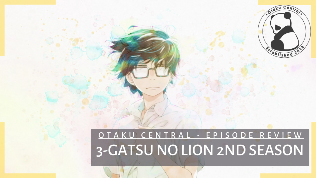 Featured image for 3-Gatsu no Lion 2nd Season   Episode 17 and 18 Review