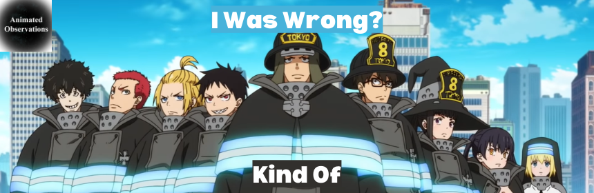 """Featured image for Ok, I was (Kind of) Wrong About """"Fire Force"""""""