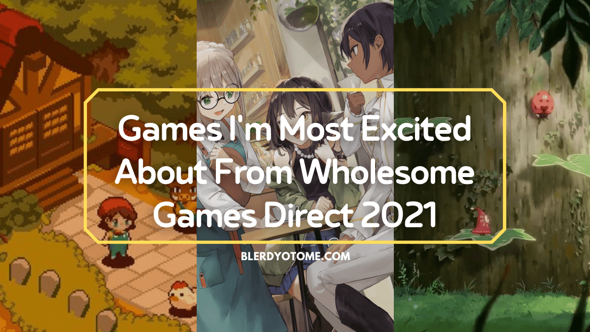 Featured image for Games I'm Most Excited About From Wholesome Games Direct 2021
