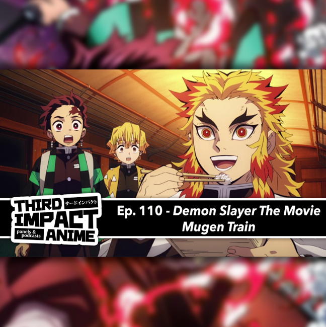 Featured image for #110 - Demon Slayer - The Movie: Mugen Train