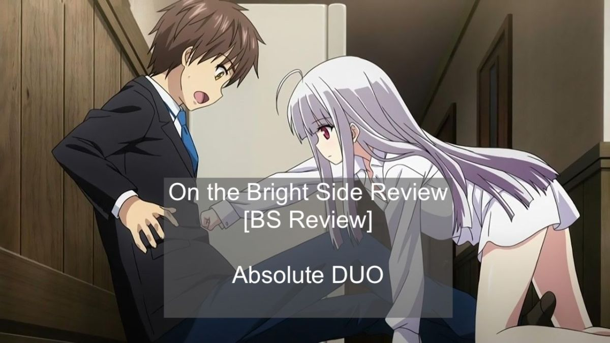 Featured image for on the Bright Side Reviews (BS reviews): Absolute Duo