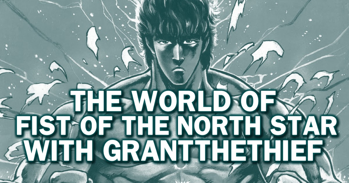 Featured image for The Anime Nostalgia Podcast - ep 100: The World of Fist of the North Star with GrantTheThief