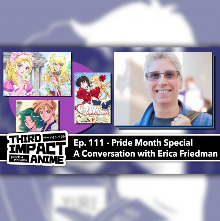 Featured image for #111 - Pride Month Special! A Conversation with Erica Friedman (Yuri Scholar & Manga Editor)