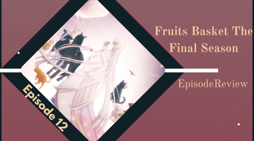Featured image for Fruits Basket: The Final Season Episode 12 Impressions – The Long Epilogue of a Narrative
