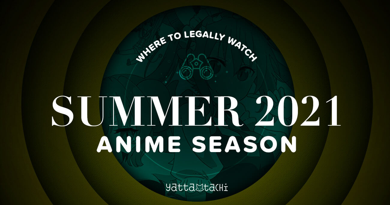 Featured image for Summer 2021 Anime & Where To Watch Them Online Legally