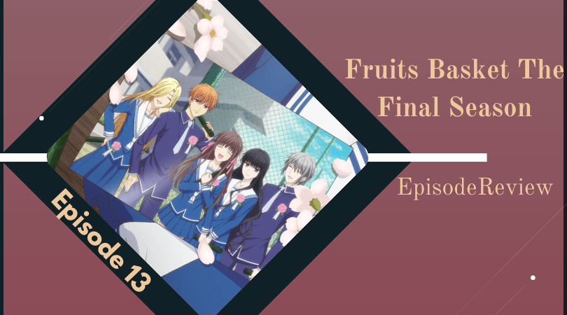 Featured image for Fruits Basket: The Final Season Episode 13 Impressions – The Long Epilogue of a Narrative Continued