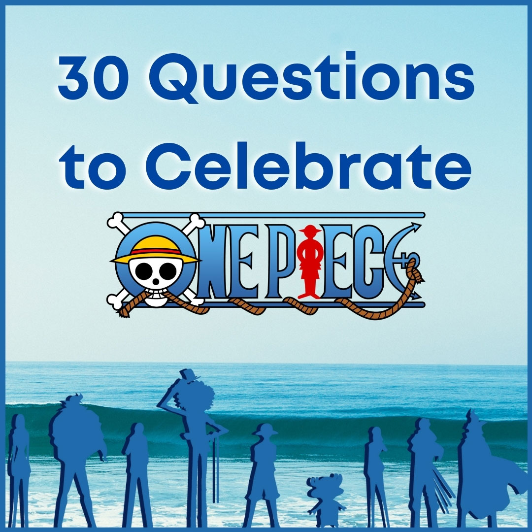 Featured image for 30 Questions to Celebrate One Piece