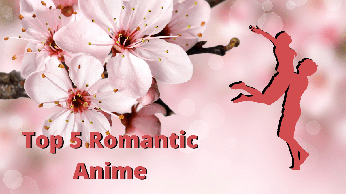 Featured image for Top 5: Romantic Anime (updated July 2021)