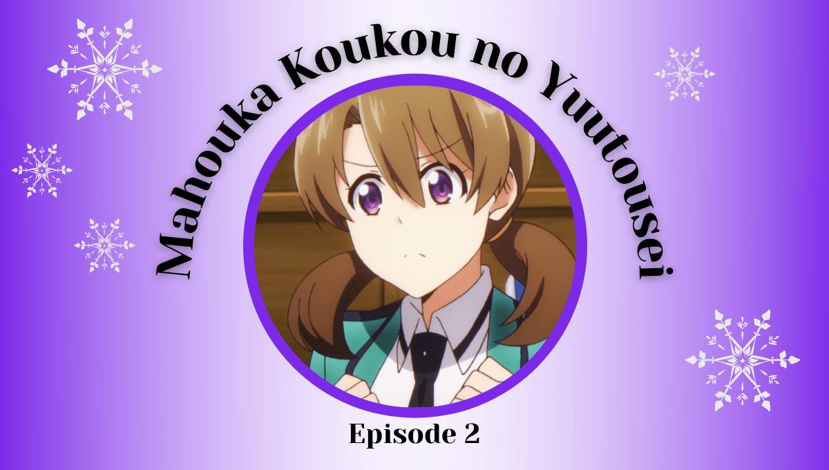 Featured image for Mahouka Koukou no Yuutousei Episode 2 Impressions – The Awkward Honoka Gets Centre Stage