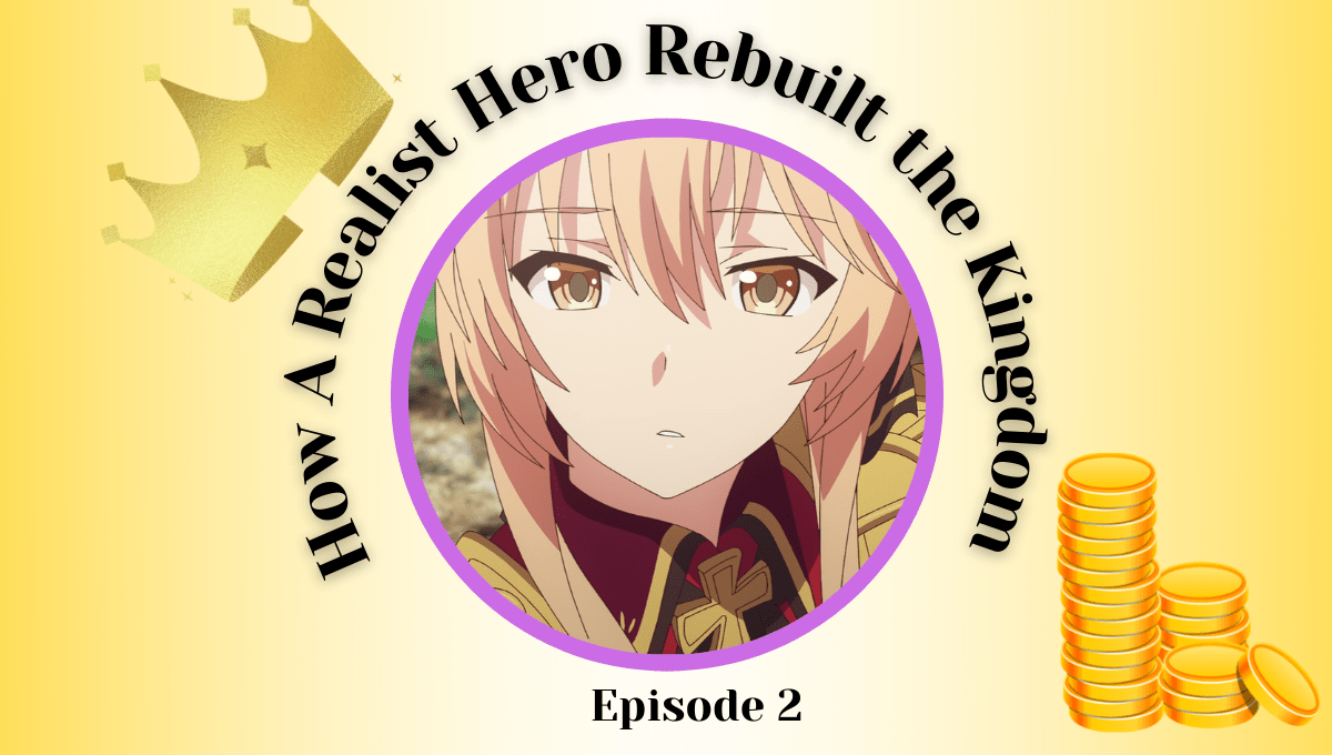 Featured image for How a Realist Hero Rebuilt the Kingdom Episode 2 Impressions – You Can't Eat Cotton
