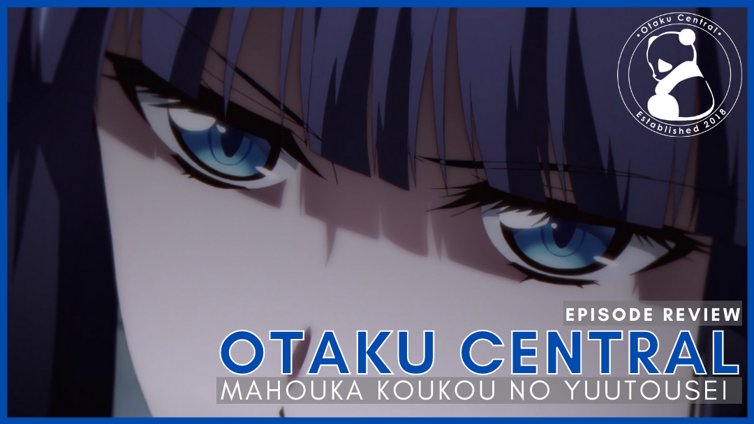 Featured image for Mahouka Koukou no Yuutousei   Episode 2 Review