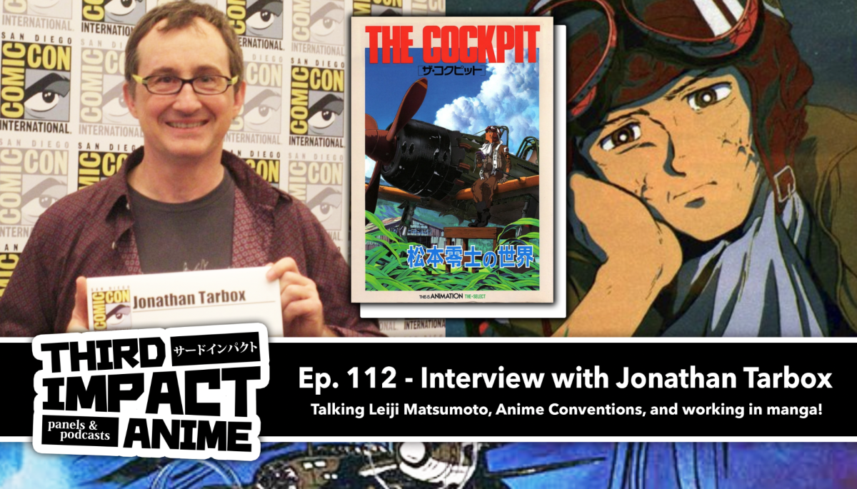 Featured image for Episode # 112 – Interview with Jonathan Tarbox! Talking Leiji Matsumoto, Anime Conventions, and working in manga!