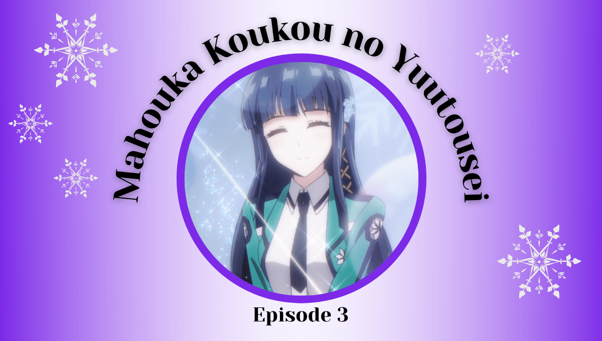Featured image for Mahouka Koukou no Yuutousei Episode 3 Impressions – Beware the Stalker Girls Are Playing Detective
