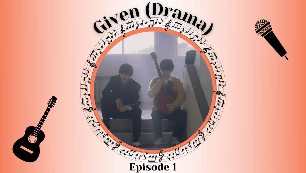 Featured image for Given Live-Action Episode 1 Impressions – The Sound and Sweetness