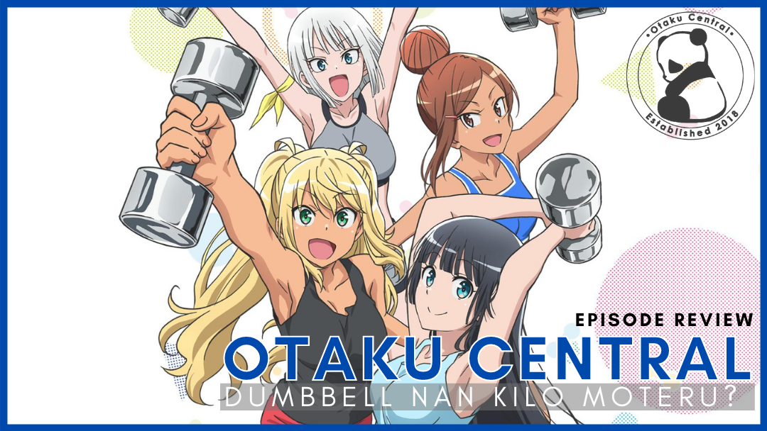 Featured image for Dumbbell Nan Kilo Moteru?   Episode 11 and 12 Review