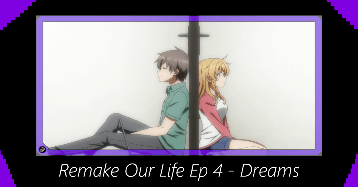 Featured image for Remake Our Life Episode 4 – Dreams