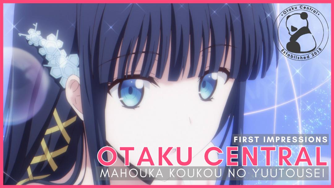 Featured image for Mahouka Koukou no Yuutousei | First Impressions