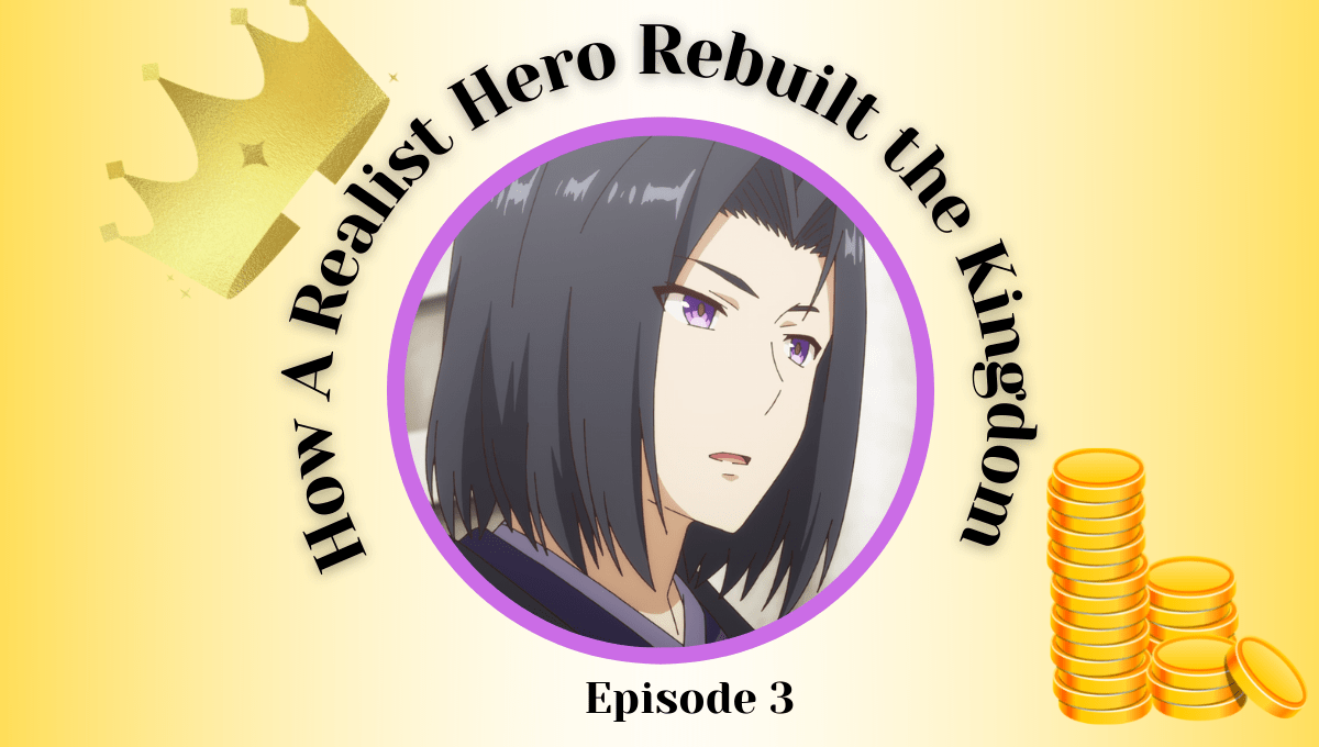 Featured image for How a Realist Hero Rebuilt the Kingdom Episode 4 Impressions – Political Drama to Cooking Show in Twenty Minutes