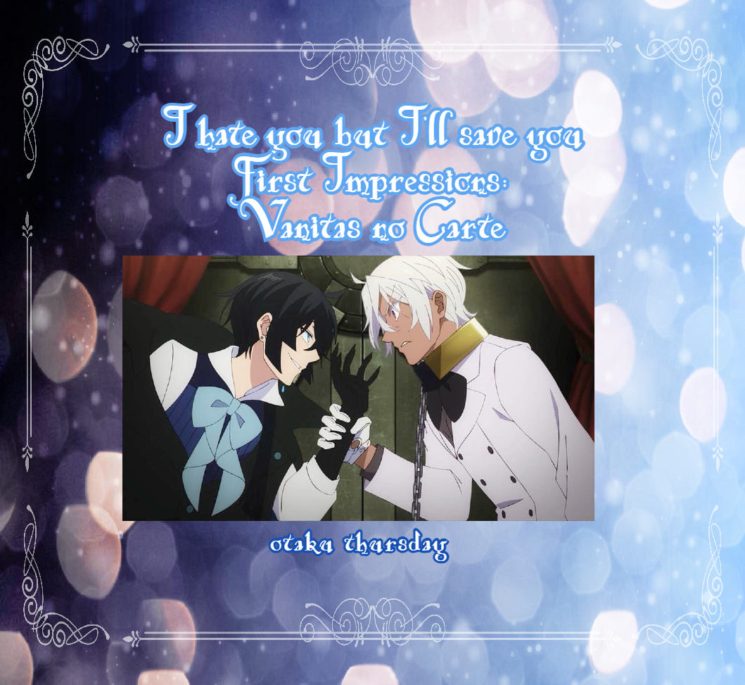 Featured image for I'll hate you but I'll save you – First Impressions: Vanitas no Carte