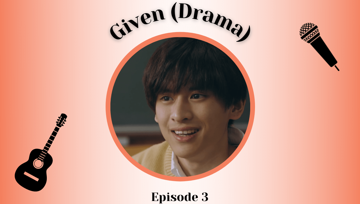 Featured image for Given Live-Action Episode 3 Impressions – Rising and Falling Emotions