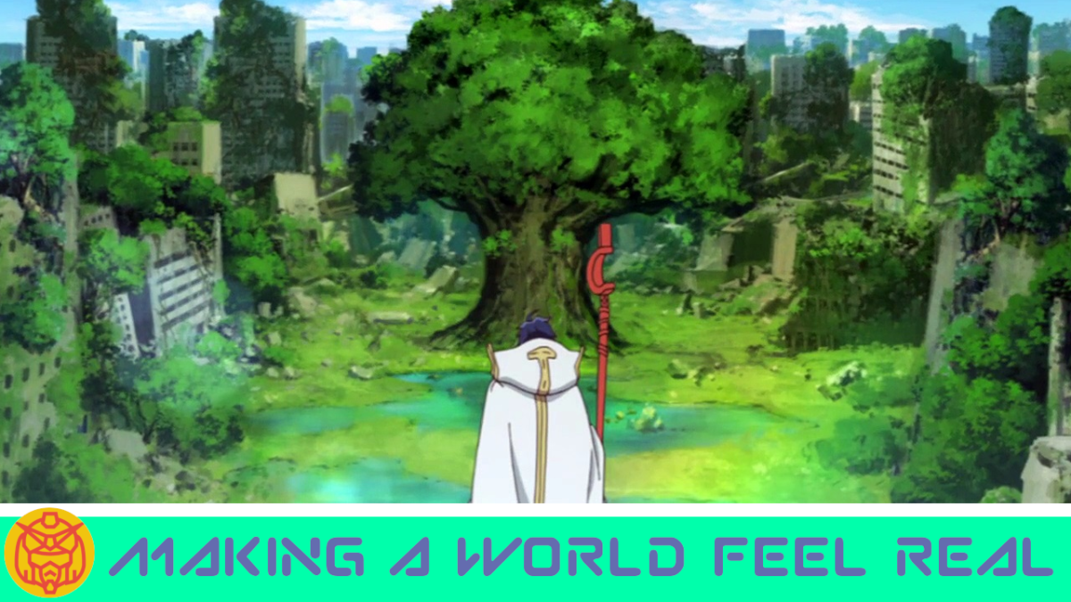 Featured image for Making A World Feel Real