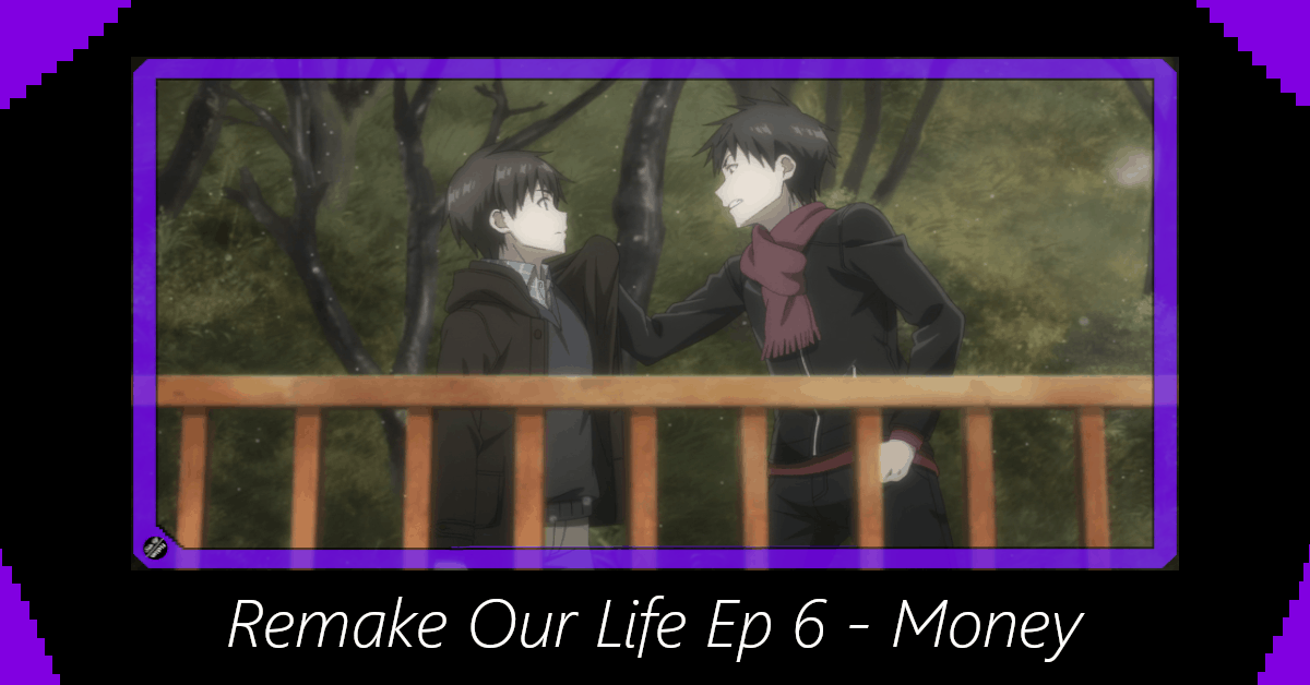 Featured image for Remake Our Life Episode 6 – Money