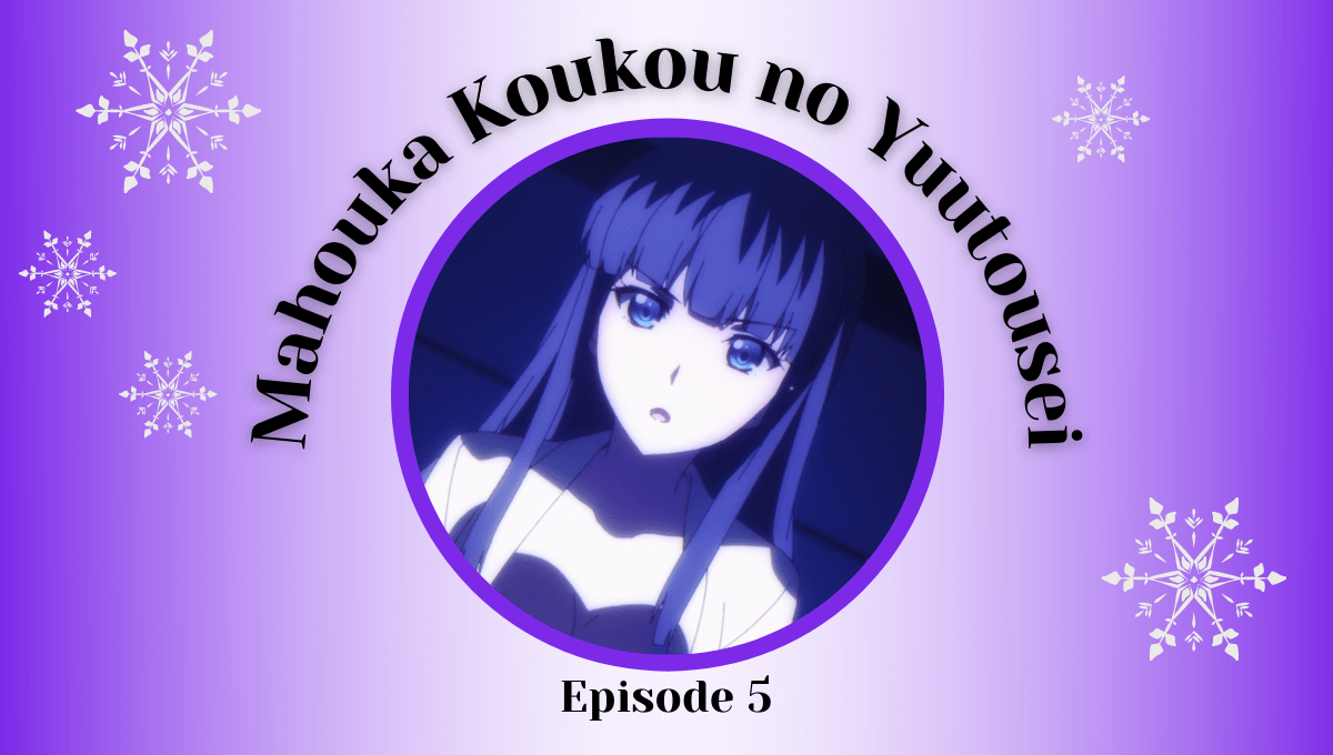 Featured image for Mahouka Koukou no Yuutousei Episode 6 Impressions – I Have A Few Questions For Miyuki Right Now