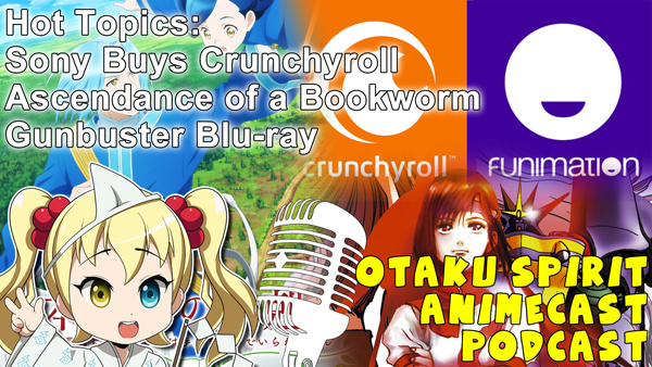 Featured image for Animecast: Sony Ate My Crunchyroll