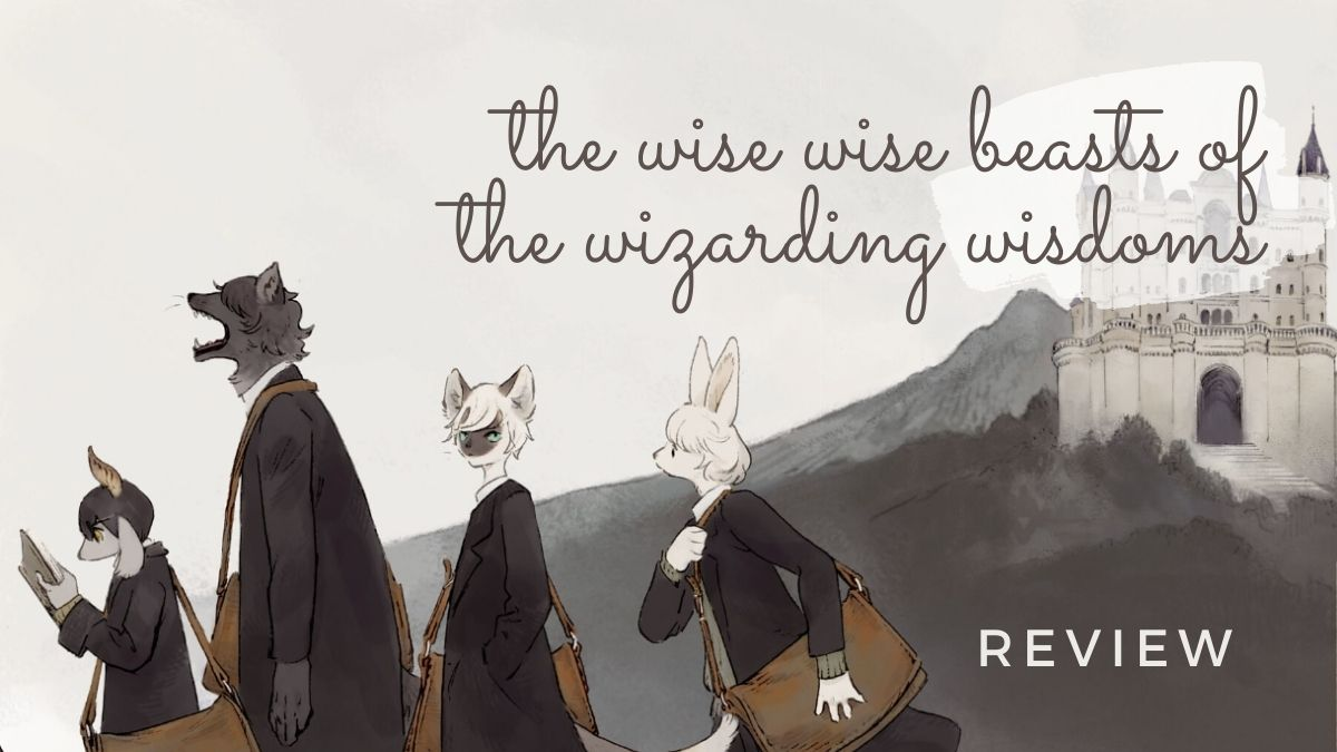 Featured image for THE WISE WISE BEASTS OF THE WIZARDING WISDOMS REVIEW