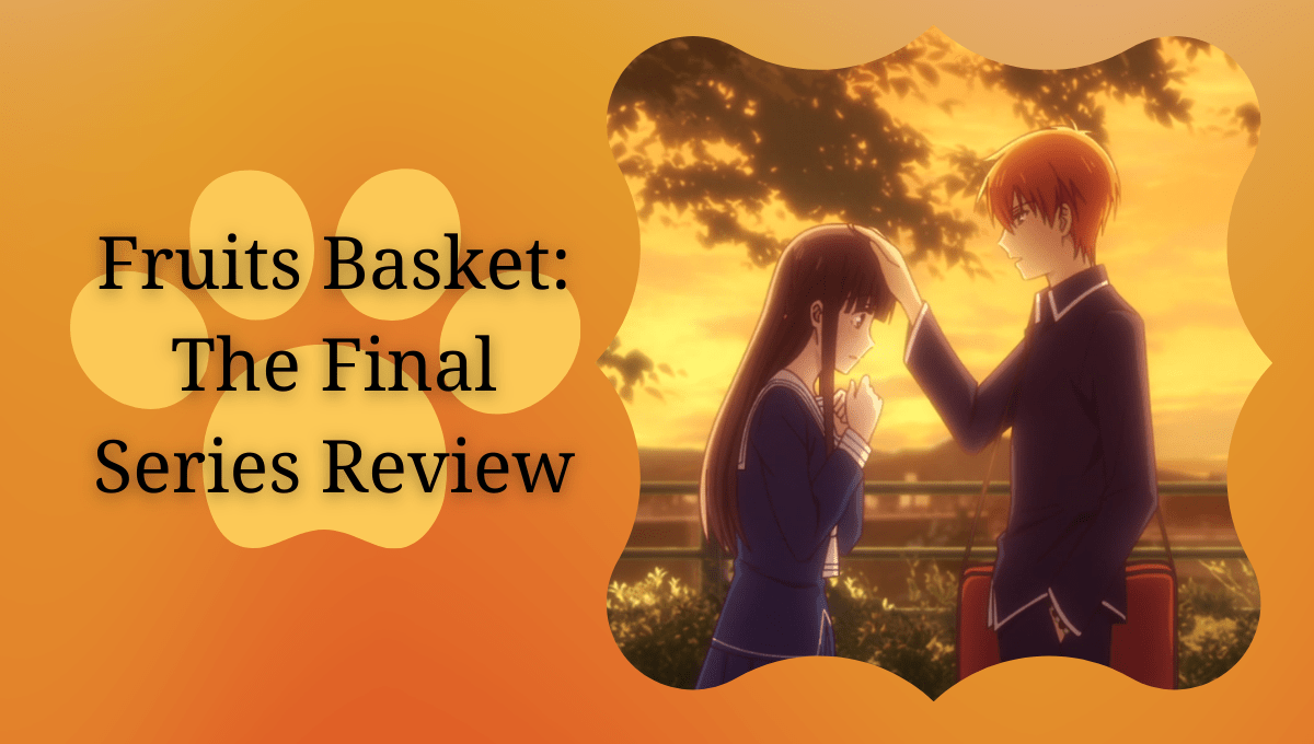 Featured image for Fruits Basket The Final Season Series Review – Bring Tissues and Someone To Hug