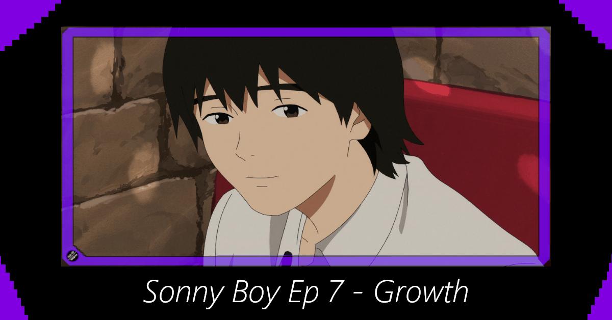 Featured image for Sonny Boy Episode 7 – Growth