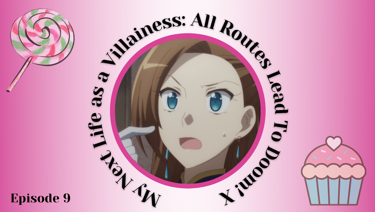 Featured image for My Next Life as a Villainess: All Routes Lead to Doom! X Episode 9 Discussion with Crow, Karandi and Irina.
