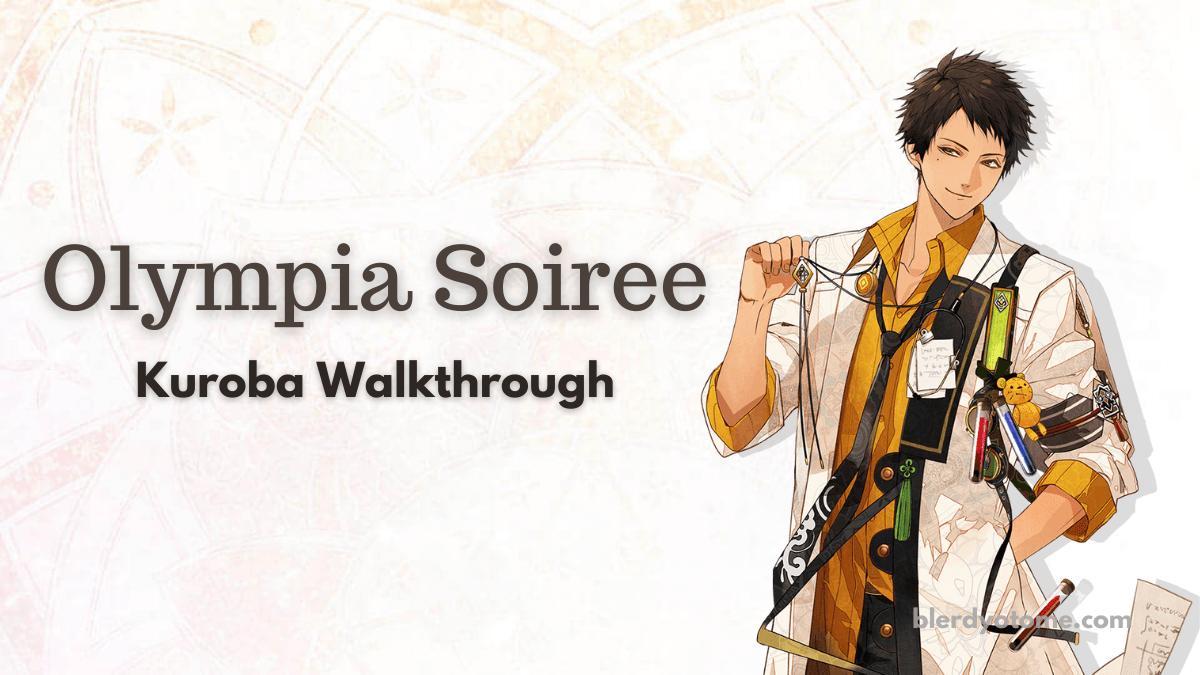 Featured image for Olympia Soiree – Kuroba Walkthrough