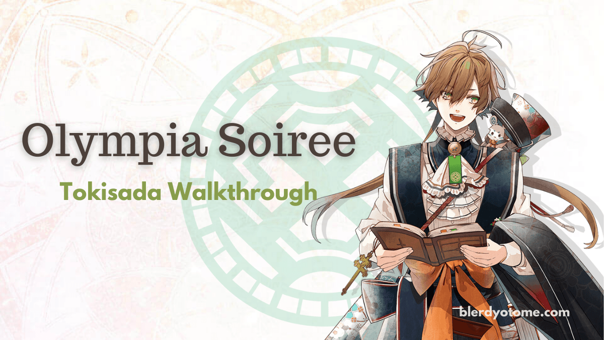 Featured image for Olympia Soiree – Tokisada Walkthrough