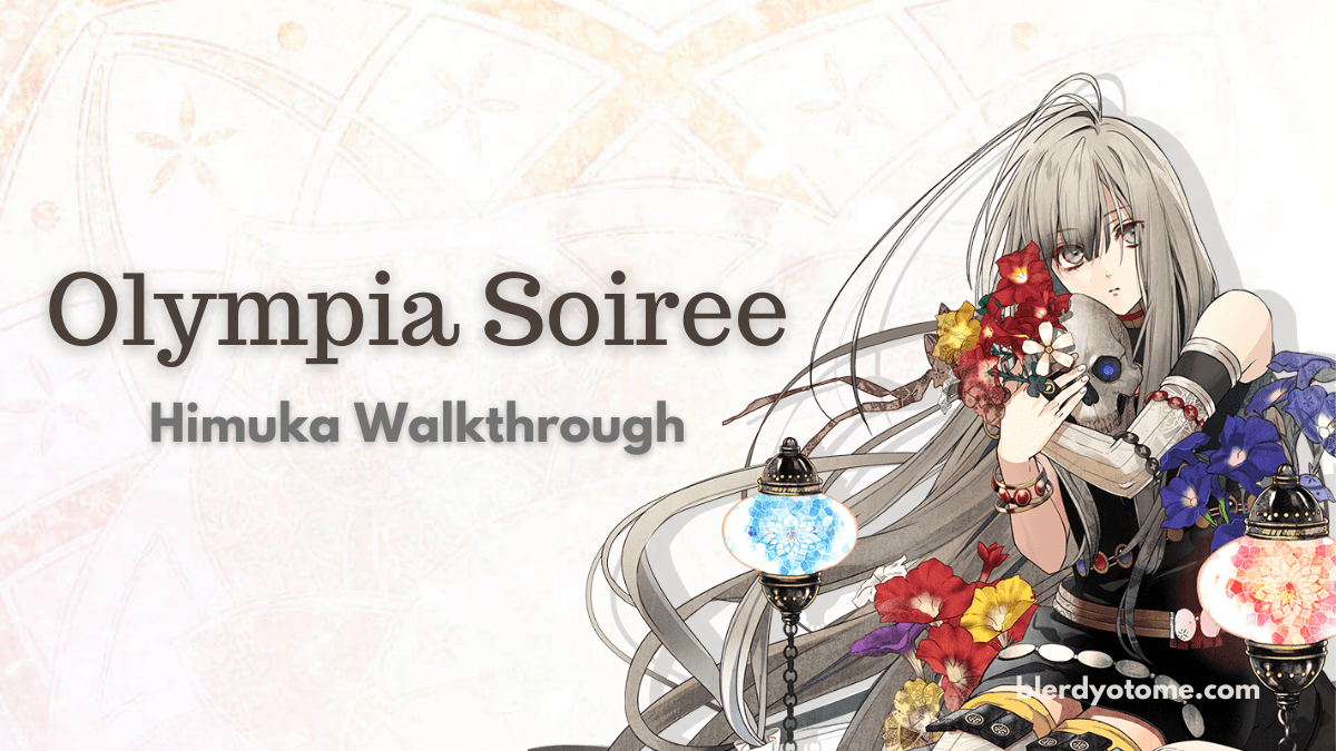 Featured image for Olympia Soiree – Himuka Walkthrough