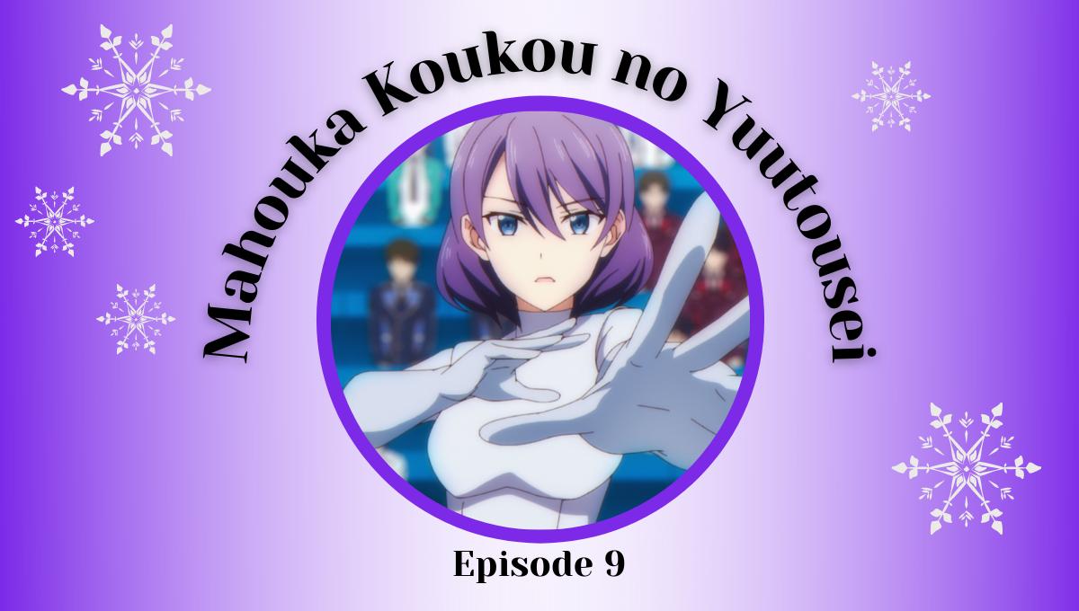 Featured image for Mahouka Koukou no Yuutousei Episode 9 –  Impressions – Yippee Ki-Yay