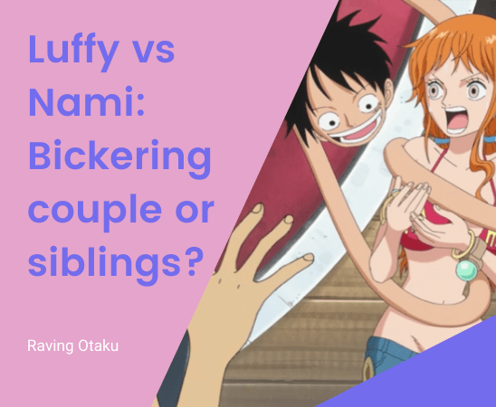 Featured image for Luffy vs Nami: Bickering siblings or elderly couple?