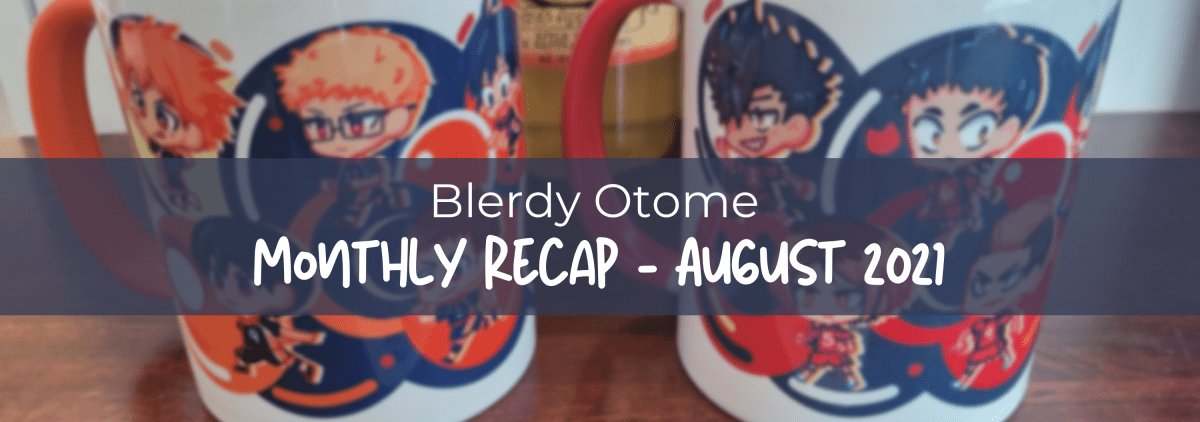 Featured image for Blerdy Otome Monthly Recap – August 2021