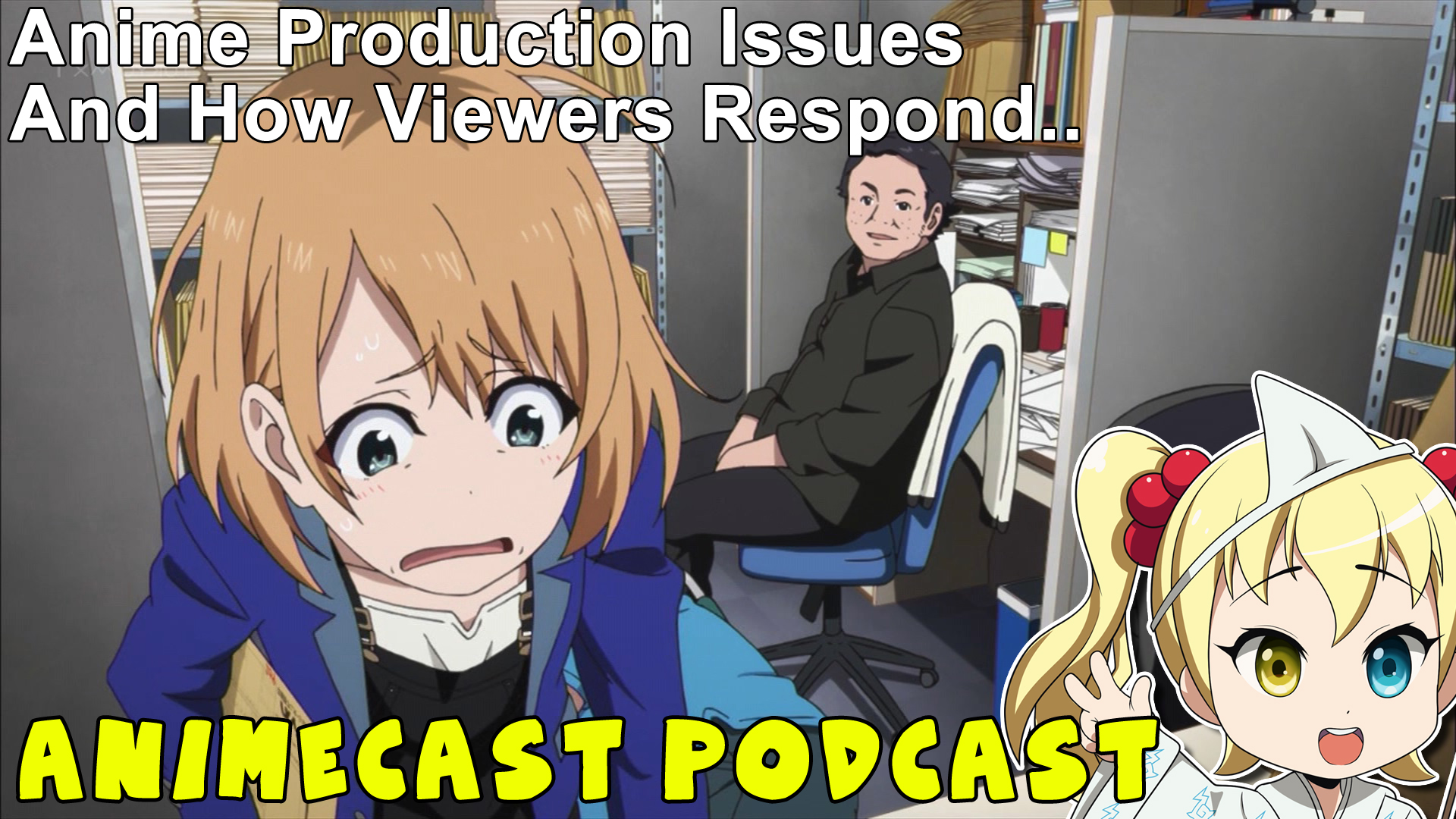Featured image for Animecast: Anime Production Issues and Audience Response