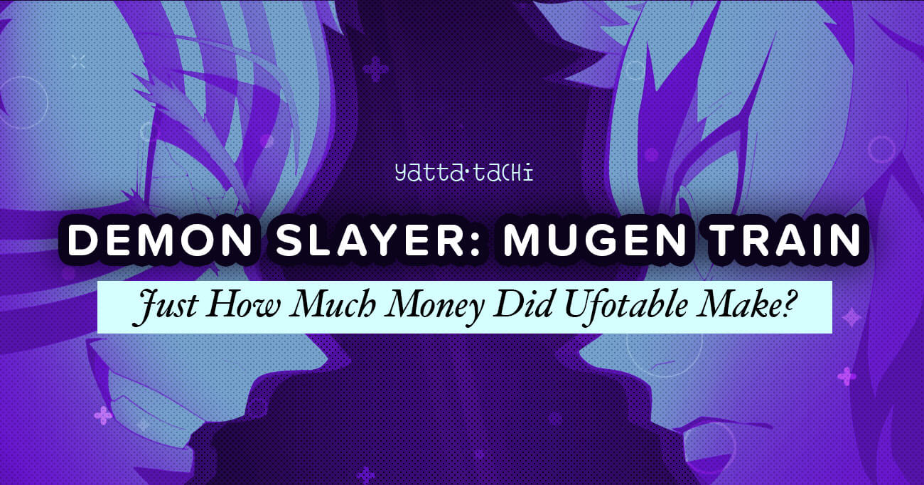 Featured image for Demon Slayer: Mugen Train – Just How Much Money Did Ufotable Make?
