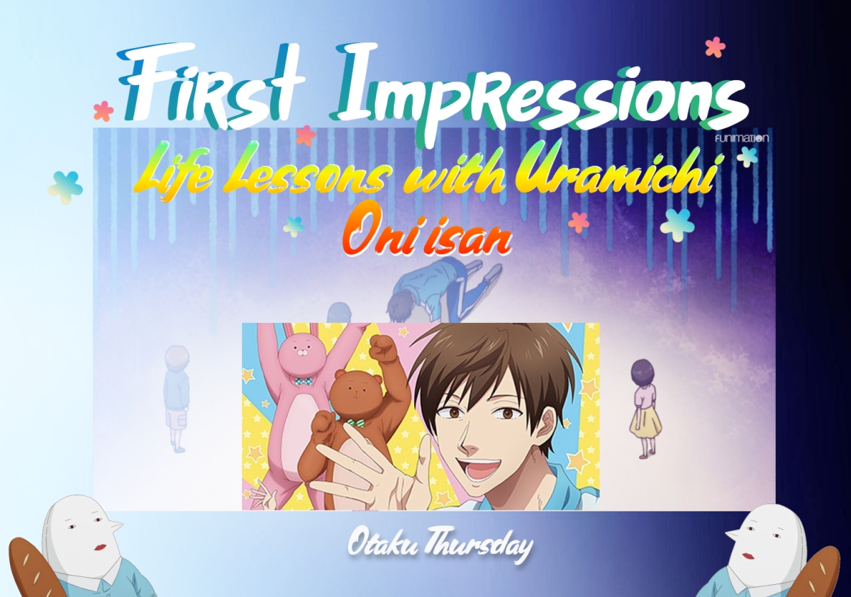 Featured image for Disturbingly Relatable: First Impressions- Life Lessons with Uramichi-Oniisan!