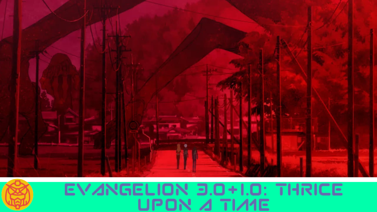 Featured image for Evangelion 3.0+1.0: Thrice Upon a Time – After All This, A Conclusion