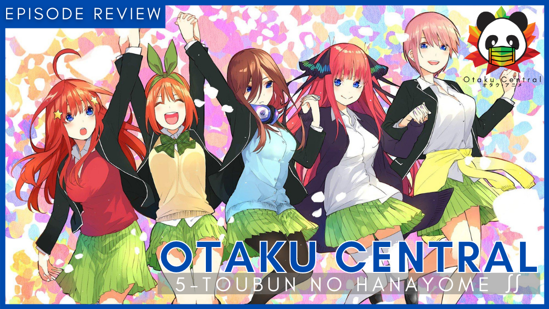 Featured image for 5-toubun no Hanayome ∬ | Episode 9 and 10 Review
