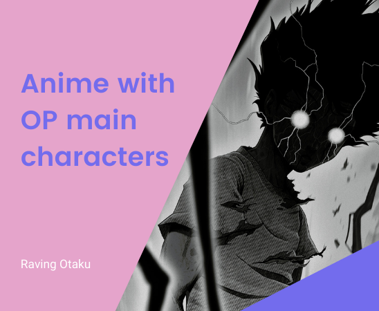 Featured image for Top 10 anime with OP main character