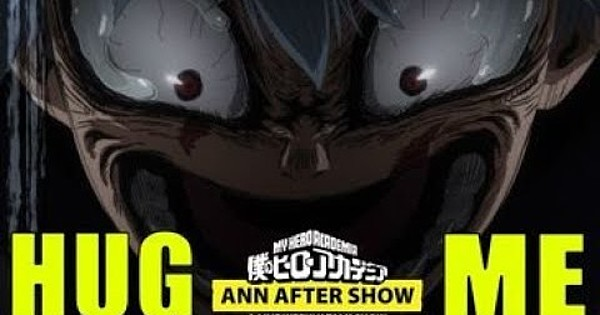Featured image for The ANN Aftershow - Why Shigaraki Needs a Hug
